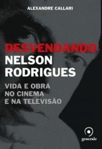 Baixar Desvendando Nelson Rodrigues – Vida e Obra No Cinema e na Televisão pdf, epub, eBook