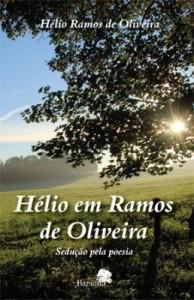 Baixar Hélio em Ramos de Oliveira – Sedução pela poesia pdf, epub, ebook