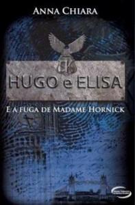 Baixar Hugo e Elisa e a Fuga de Madame Hornick pdf, epub, eBook