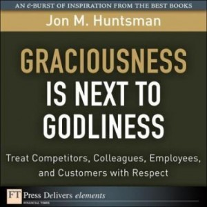 Baixar Graciousness Is Next to Godliness: Treat Competitors, Colleagues, Employees, and Customers with Resp pdf, epub, ebook