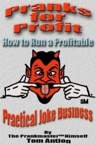 Baixar Pranks For Profit: How To Run a Profitable Practical Joke Business pdf, epub, ebook