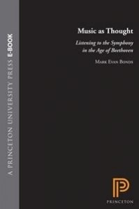 Baixar Music as Thought: Listening To the Symphony In the Age of Beethoven pdf, epub, ebook