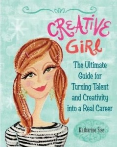 Baixar Creative Girl: The Ultimate Guide for Turning Talent and Creativity Into a Real Career pdf, epub, ebook