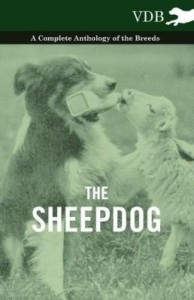 Baixar The Sheepdog – A Complete Anthology of the Breeds pdf, epub, ebook