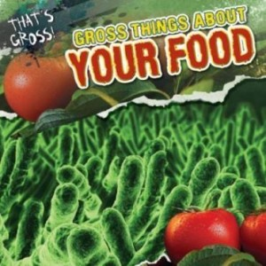 Baixar Gross Things about Your Food pdf, epub, eBook