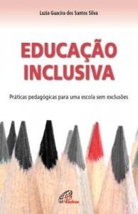 Baixar Educação inclusiva: práticas pedagógicas para uma escola sem exclusões pdf, epub, ebook