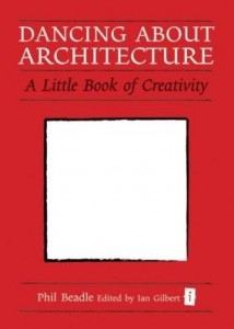 Baixar Dancing About Architecture: A Little Book of Creativity pdf, epub, ebook