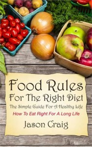 Baixar Food rules for the right diet: the simple guide pdf, epub, eBook