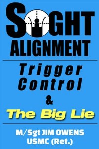 Baixar Sight alignment, trigger control & the big lie pdf, epub, eBook