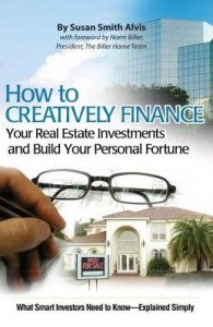 Baixar How to Creatively Finance Your Real Estate Investments and Build Your Personal Fortune: What Smart I pdf, epub, ebook