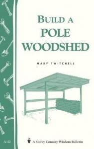 Baixar Build a Pole Woodshed: Storey Country Wisdom Bulletin A-42 pdf, epub, eBook