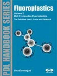 Baixar Fluoroplastics, Volume 2: Melt Processible Fluoroplastics: The Definitive User's Guide pdf, epub, eBook