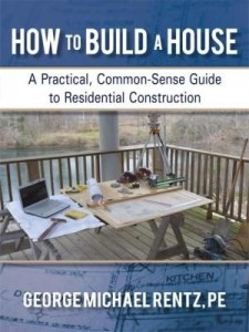 Baixar How to Build a House: A Practical, Common-Sense Guide to Residential Construction pdf, epub, ebook