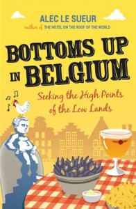 Baixar Bottoms up in belgium: seeking the high points pdf, epub, eBook