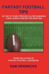 Baixar Fantasy Football Tips: 201 Ways to Win Through Player Rankings, Cheat Sheets and Better Drafting pdf, epub, ebook