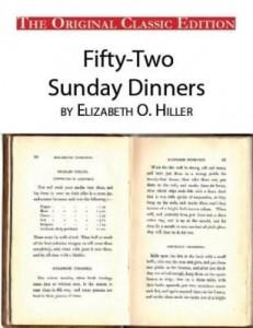 Baixar Fifty-Two Sunday Dinners, by Elizabeth O. Hiller – The Original Classic Edition pdf, epub, eBook