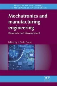 Baixar Mechatronics and manufacturing engineering pdf, epub, eBook