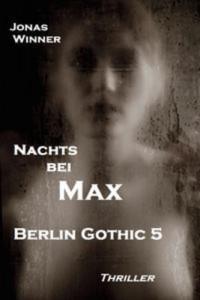 Baixar Berlin gothic 5: nachts bei max pdf, epub, eBook