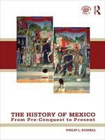 Baixar The History of Mexico: From Pre-Conquest to Present pdf, epub, eBook