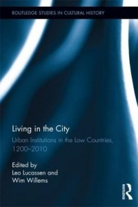 Baixar Living in the City: Urban Institutions in the Low Countries, 1200 2010 pdf, epub, eBook