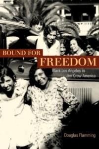 Baixar Bound for Freedom: Black Los Angeles in Jim Crow America pdf, epub, eBook