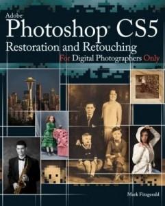 Baixar Photoshop CS5 Restoration and Retouching For Digital Photographers Only pdf, epub, ebook