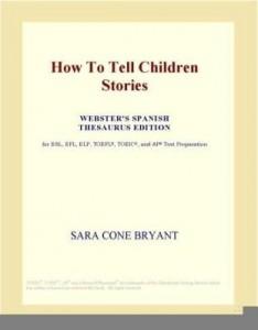 Baixar How To Tell Children Stories (Webster's Spanish Thesaurus Edition) pdf, epub, ebook