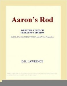Baixar Aaron¿s Rod (Webster's French Thesaurus Edition) pdf, epub, ebook