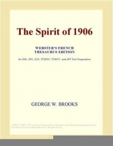 Baixar The Spirit of 1906 (Webster's French Thesaurus Edition) pdf, epub, ebook