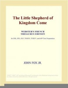 Baixar The Little Shepherd of Kingdom Come (Webster's French Thesaurus Edition) pdf, epub, ebook