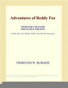 Baixar Adventures of Reddy Fox (Webster's Spanish Thesaurus Edition) pdf, epub, ebook