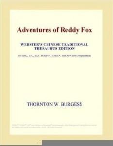 Baixar Adventures of Reddy Fox (Webster's Chinese Traditional Thesaurus Edition) pdf, epub, eBook