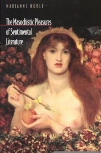 Baixar The Masochistic Pleasures of Sentimental Literature pdf, epub, ebook