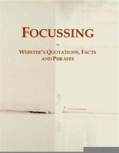 Baixar Focussing: Webster¿s Quotations, Facts and Phrases pdf, epub, eBook