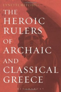 Baixar Heroic rulers of archaic and classical gr, the pdf, epub, ebook
