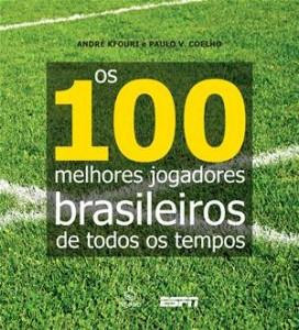 Baixar 100 melhores jogadores brasileiros de todos pdf, epub, eBook