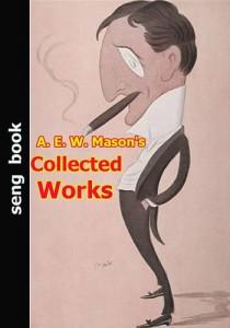 Baixar A. e. w. mason's collected works pdf, epub, ebook