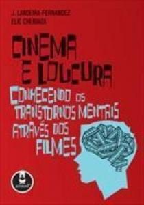 Baixar Cinema e Loucura: conhecendo os transtornos mentais através dos filmes pdf, epub, ebook