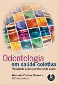 Baixar Odontologia em Saúde Coletiva – Planejando Ações e Promovendo Saúde pdf, epub, ebook