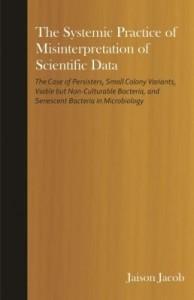 Baixar The Systemic Practice of Misinterpretation of Scientific Data: The Case of Persisters, Small Colony pdf, epub, eBook