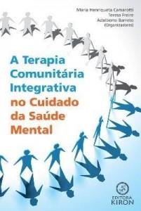 Baixar A Terapia Comunitaria Integrativa no Cuidado da Saúde Mental pdf, epub, ebook