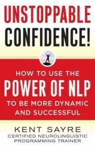 Baixar Unstoppable Confidence: How to Use the Power of NLP to Be More Dynamic and Successful pdf, epub, ebook