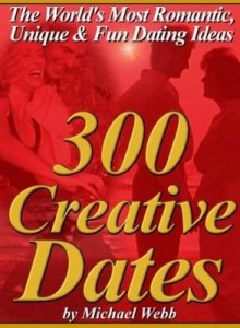 Baixar 300 Creative Dates: The World's Most Romantic, Unique and Fun Dating Ideas pdf, epub, eBook