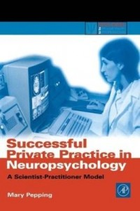 Baixar Successful Private Practice in Neuropsychology: A Scientist-Practitioner Model pdf, epub, ebook