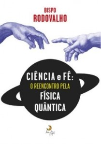 Baixar Ciência e Fé: o reencontro pela física quântica pdf, epub, ebook