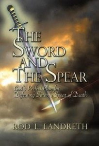 Baixar The Sword and the Spear : God's Perfect Plan for Defeating Satan's Spear of Death pdf, epub, ebook