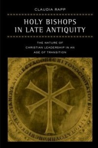 Baixar Holy Bishops in Late Antiquity: The Nature of Christian Leadership in an Age of Transition pdf, epub, eBook
