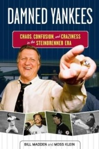 Baixar Damned Yankees: Chaos, Confusion, and Craziness in the Steinbrenner Era pdf, epub, ebook