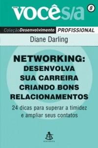 Baixar Networking: Desenvolva sua carreira criando bons relacionamentos pdf, epub, ebook