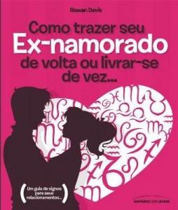 Baixar Como Trazer Seu Ex-namorado de Volta Ou Livrar-se de Vez… pdf, epub, ebook
